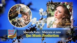 Marcela Fota Maicuta Si Tata NOU 2014