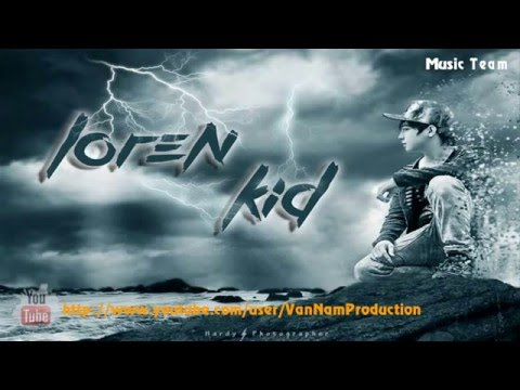 Những Ca Khúc Hay Nhất Loren Kid 2015 - Part 1 [ Buồn Thiệt Chứ ]