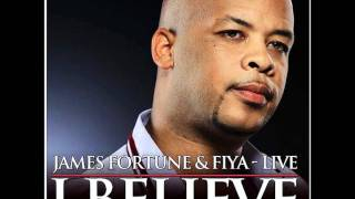 James Fortune & Fiya Feat. William Murphy III-I Need Your