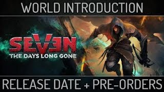 Seven: The Days Long Gone - Megjelenési Dátum Trailer