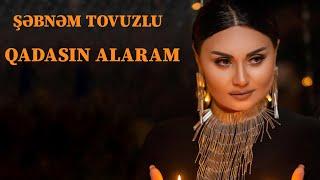 Şebnem Tovuzlu - Qadasın Alaram