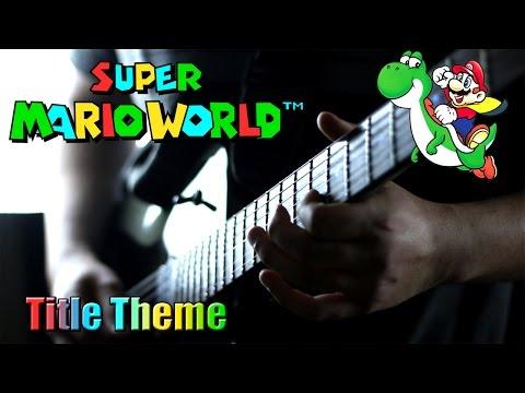 Super Mario World Title Theme | Rock / Electronic Cover || Bboynoe ||