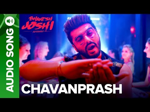Chavanprash | Full Audio Song | Bhavesh Joshi Superhero | Arjun Kapoor & Harshvardhan Kapoor