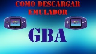 Como Descargar Emulador De GBA Para PC (Game Boy Advance
