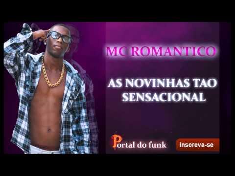 MC Romantico - As Novinhas tao sensacional [LANCAMENTO 2014]