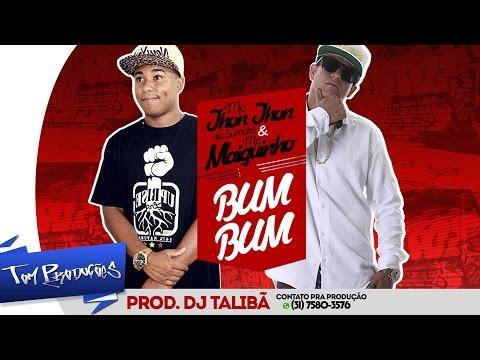 MC Jhon Jhon Da Sumaré e MC Maiquinho - Bumbum (DJ Talibã)