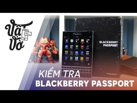 Vật Vờ| Cẩn thận BlackBerry Passport hàng dựng, kiểm tra mua kỹ