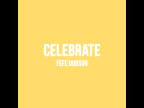 Fefe Dobson - Celebrate (Lyric Video)