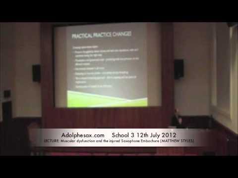 WSCXVI LECTURE  Muscular dysfunction and the injured Saxophone Embochure MATTHEW STYLES