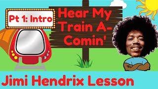 Jimi Hendrix Lesson: Hear My Train A-Comin' Intro