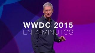 WWDC 2015 en 4 minutos
