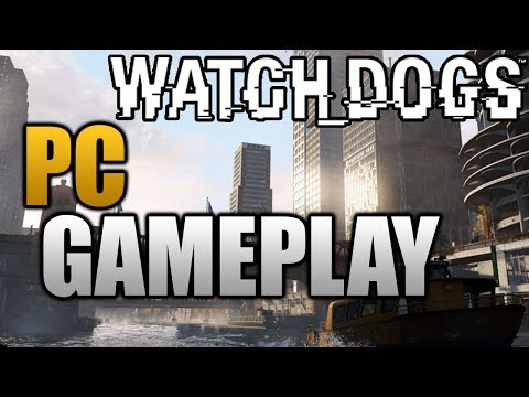 Watch Dogs - PC GAMEPLAY!