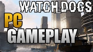 Watch Dogs PC GAMEPLAY!