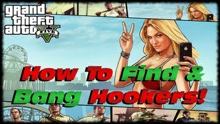 GTA 5 How To Find Hookers & Have Sex With Them! Easiest