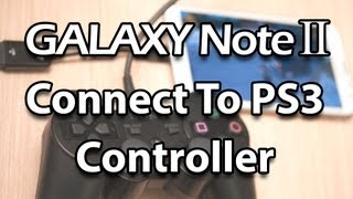 PS3 Controller On Samsung Galaxy Note 2 Unrooted (USB OTG