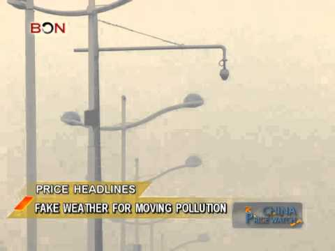Chinese government controls the weather to fight pollution - China Price Watch - 0319, 2014