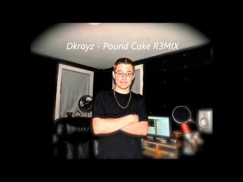 Dkrayz - Pound Cake R3MIX