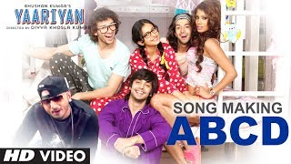 Song Making: ABCD Song Feat. YO YO Honey Singh - Yaariyan