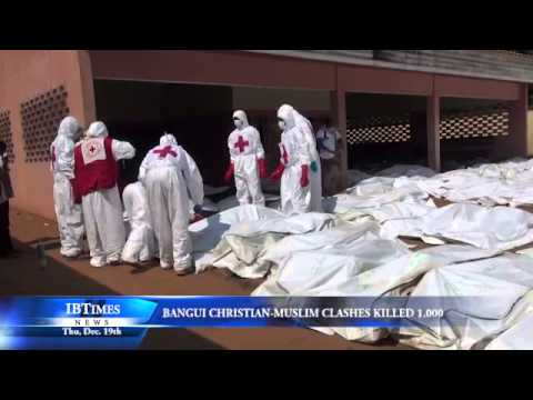 Bangui Christian-Muslim Clashes Killed 1,000