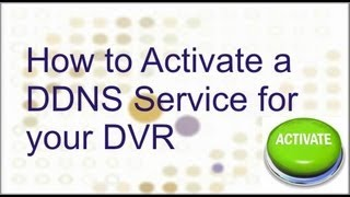 How To Activate A DDNS Service For Your DVRiDVR