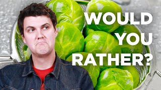 """The Hardest """"Would You Rather"""" For Picky Eaters"""