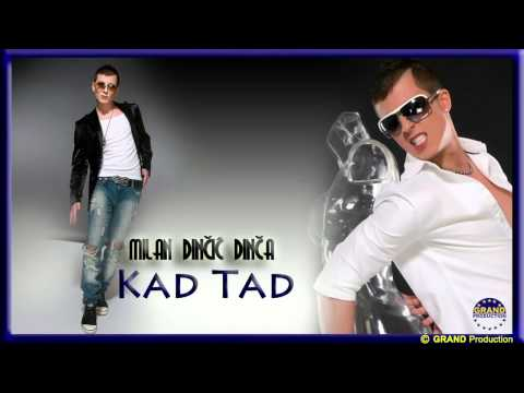 Milan Dincic Dinca - Kad tad (2012)