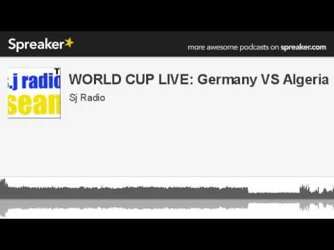 WORLD CUP LIVE: Germany VS Algeria (made with Spreaker)