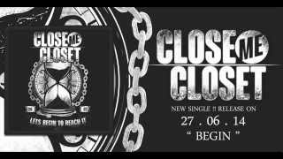 CLOSE ME CLOSET - Begin (Lyric Video)