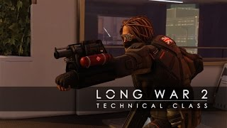 XCOM 2 - Long War 2: Technical Class