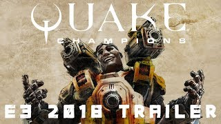 Quake Champions - E3 2018 Trailer