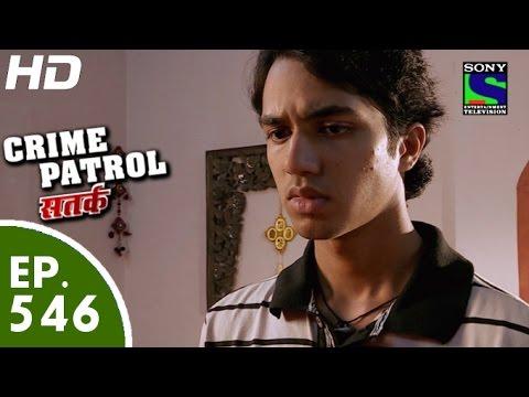Crime Patrol - क्राइम पेट्रोल सतर्क - Episode 546 - 21st August, 2015