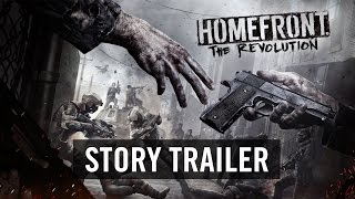 Homefront: The Revolution - Story Trailer