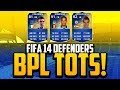 BPL TEAM OF THE SEASON (TOTS) POTENTIAL DEFENDERS! | FIFA 14 Ultimate Team