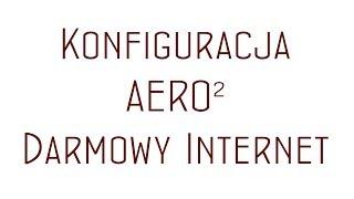 Konfiguracja APN Aero2 Darmowy Internet