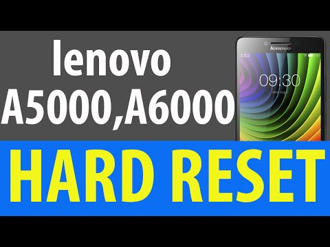 How To Hard Reset Lenovo A6000 And A5000