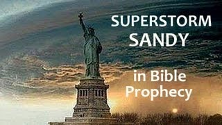 """New York's """"SANDY"""" In Bible Prophecy !!!"""