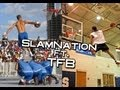 TFB ft. Slamnation - The Best Dunkers of All Time!