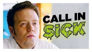 The Guy Who Won't Call In Sick   Hardly Working