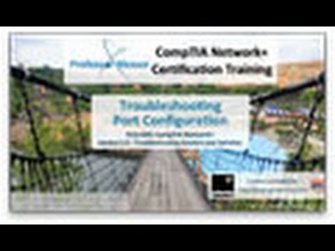 CompTIA Network+ N10-005: 2.5 - Troubleshooting Port Configuration