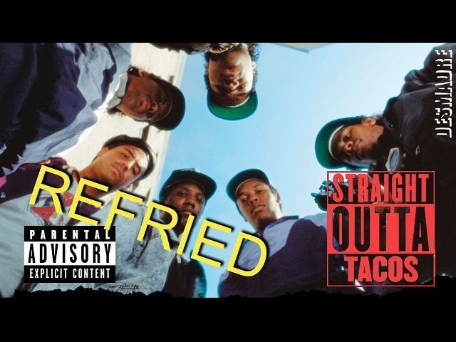 Straight Outta Tacos [Mexican version]