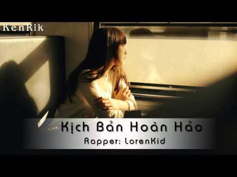 Kịch Bản Hoàn Hảo - Lorenkid & Minh Phuc PK
