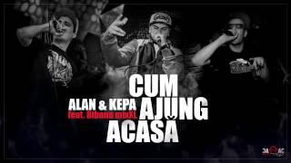 ALAN & KEPA - Cum Ajung Acasă feat. Bibanu MixXL
