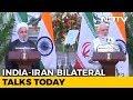 India Iran Sign 9 Agreements Focus On Chabahar Port