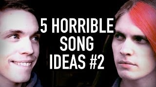 5 Horrible Song Ideas #2 (feat. Boyinaband)