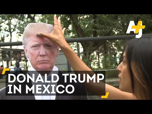 WATCH: MEXICANS GIVE DONALD TRUMP A PIECE OF THEIR MINDS