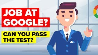 Could You Pass the Google Interview?