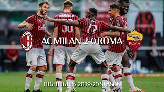 Highlights | AC Milan 2-0 Roma | Matchday 28 | Serie A TIM 2019/20