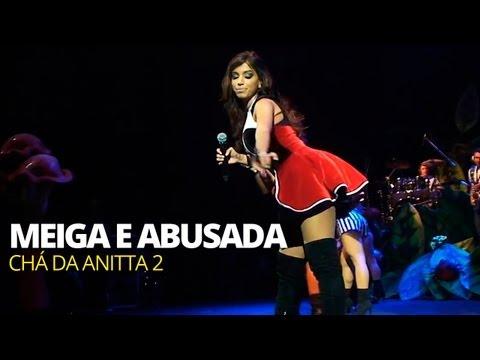Anitta - Meiga e Abusada (Ao Vivo) @ Chá da Anitta 2 - Vídeo Oficial - Pheeno TV
