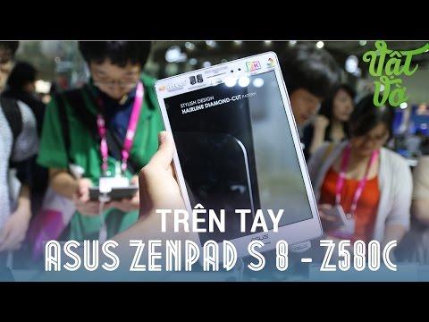 Vật Vờ - Trên tay Asus Zenpad S 8.0: Màn hình 2K, 4GB RAM, cổng USB type C