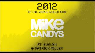 Mike Candys Feat. Evelyn & Patrick Miller 2012 (If The
